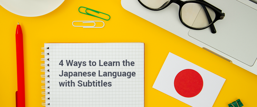 4 Ways to Learn the Japanese Language with Subtitles.png