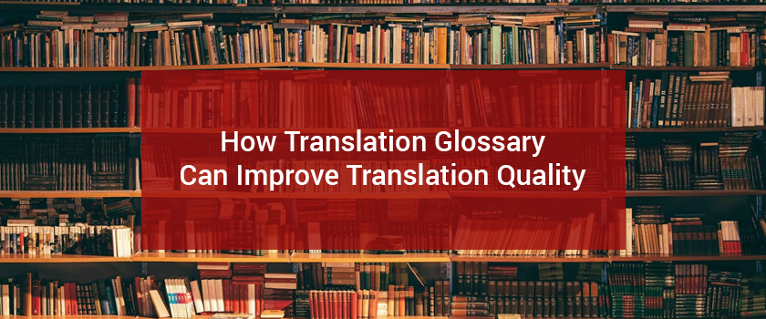 How Translation Glossary Can Improve Translation Quality.png