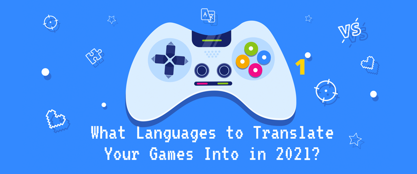 What Languages to Translate Your Games Into in 2021.png