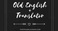 Old English Translator
