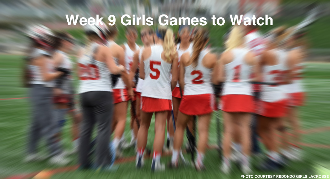 Girls Games to Watch - Week 9 - Redondo vs. Foothill