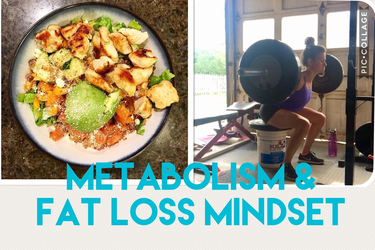 Metabolism & The Fat Loss Mindset