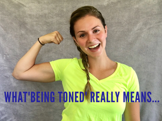 Being Toned...What You Need To Know