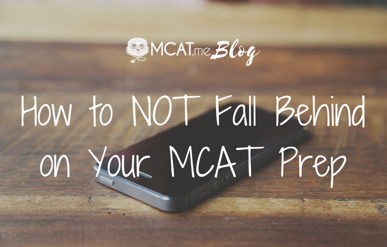 How to NOT Fall Behind on Your MCAT Prep