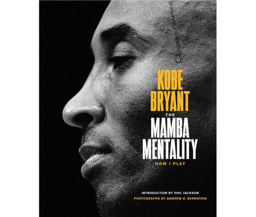 THE MAMBA MENTALITY by Kobe Bryant
