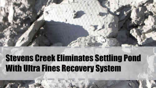 Stevens Creek Testimonial On Ultra Fines Recovery Systems