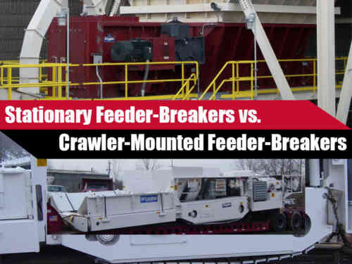 Stationary vs. Crawler-Mounted Feeder-Breakers