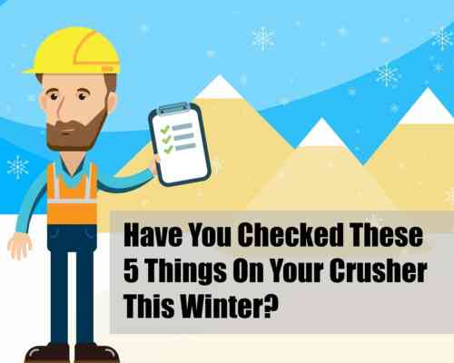 Have You Checked These 5 Things On Your Crusher This Winter?