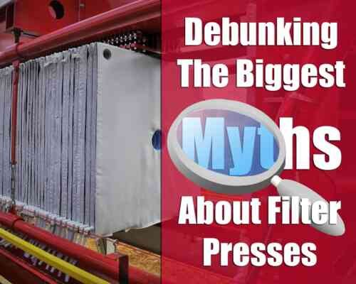 Debunking The Biggest Myths About Filter Presses