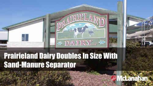 Prairieland Dairy Case Study On Sand-Manure Separation