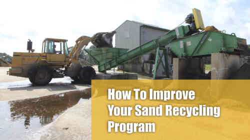 How To Improve Your Sand Recycling Program