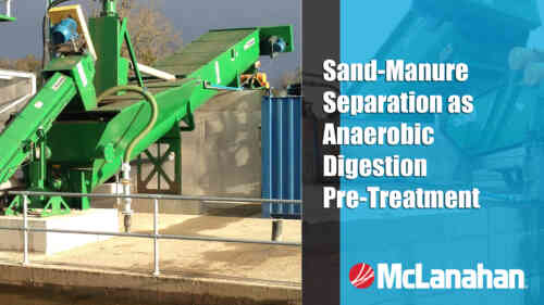 Sand-Manure Separation as Anaerobic Digestion Pre-Treatment Webinar