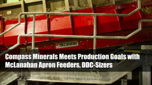 Compass Minerals Meets Production Goals with McLanahan Apron Feeders, DDC-Sizers