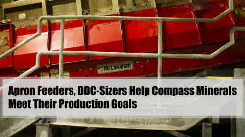 McLanahan Apron Feeders, DDC-Sizers Help Compass Minerals Meet Their Production Goals