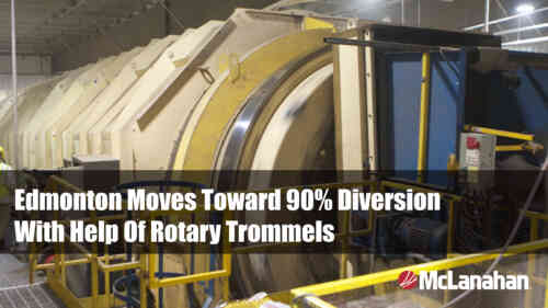 Edmonton Waste Management Case Study On Rotary Trommels