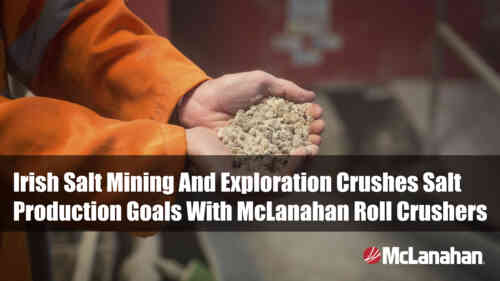Irish Salt Mining And Exploration Case Study On Roll Crushers