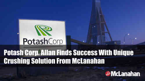 Potash Corp. Allan Case Study On Double Roll Crushers