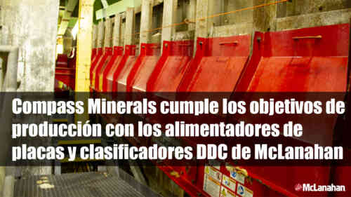 Compass Minerals cumple los objetivos de producción con los alimentadores de placas y clasificadores DDC de McLanahan
