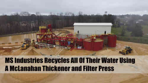 MS Industries Recycles All Of Their Water Using A McLanahan Thickener and Filter Press