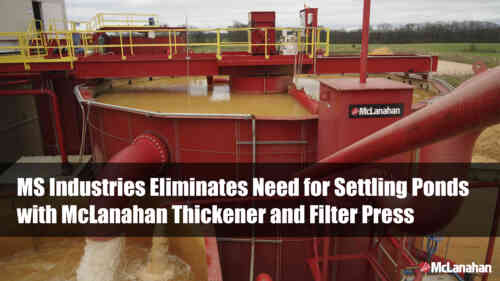 MS Industries Eliminates Need for Settling Ponds with McLanahan Thickener and Filter Press