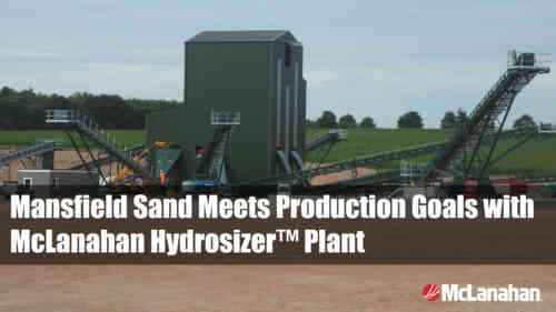 Mansfield Sand Meets Production Goals with McLanahan Hydrosizer™ Plant