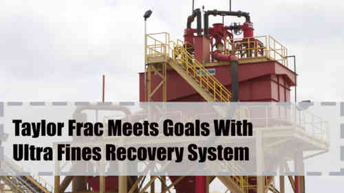 Taylor Frac Testimonial On Ultra Fines Recovery Systems