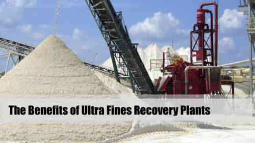 The Benefits of Ultra Fines Recovery Plants
