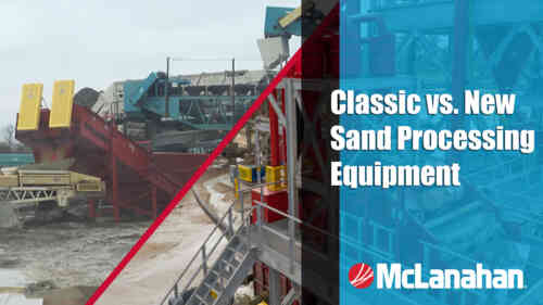 Classic vs. New Sand Processing Equipment