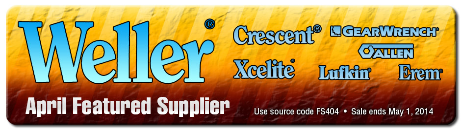 Weller, Crescent, Xcelite, GearWrench, Allen, Lufkin, and Erem Featured Supplier! Source Code: FS404. Sale ends May 1 7, 2014 at Midnight ET.