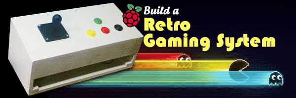 Build a Raspberry Pi Retro Gaming System