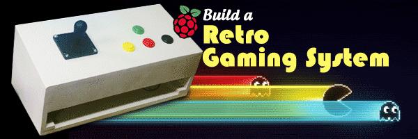 Build a Raspberry Pi Retro Gaming System