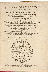 BLAGRAVE, John. The Art of Dyalling in two Parts. The first shewing plainly, and in a maner mechanichally to make dyals to all plaines, either Horizontall, Murall, declining, reclining or inclining, with the theoricke of the Arte. The second how to performe the selfe same, in a more artificall kinde, and without use of Arithmeticke, together with concaue and conuex Dyals, and the inserting of the 12 signes, and the howres of any other country in any dyall, with many other things to the same Art appertaining. London: Printed by N[icholas] O[kes] for Simon Waterson, 1609.