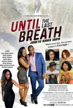 Until The Last Breath Poster