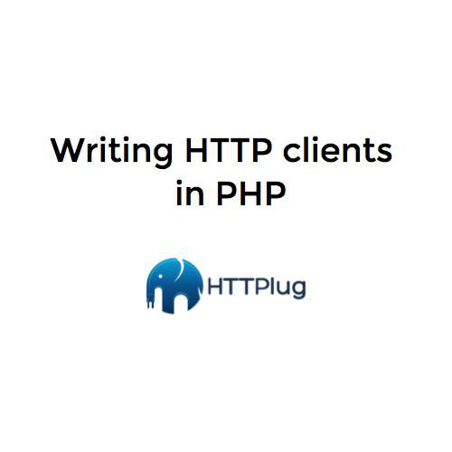 Writing HTTP clients in PHP
