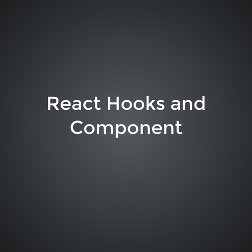 React Hooks and Component