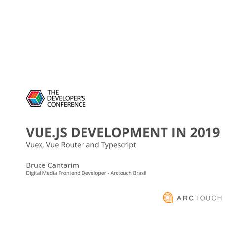TDC 2019 - Vue js development in 2019