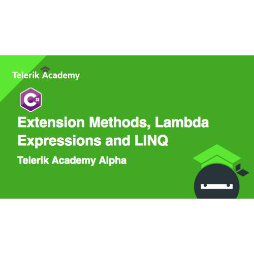 C# OOP] Extension Methods, Lambda Expressions and LINQ