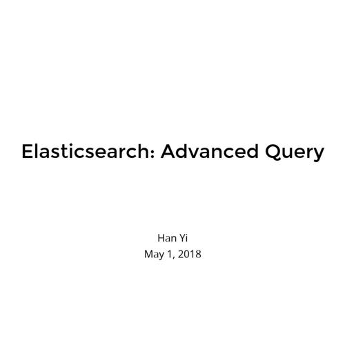 Elasticsearch: Advanced Query
