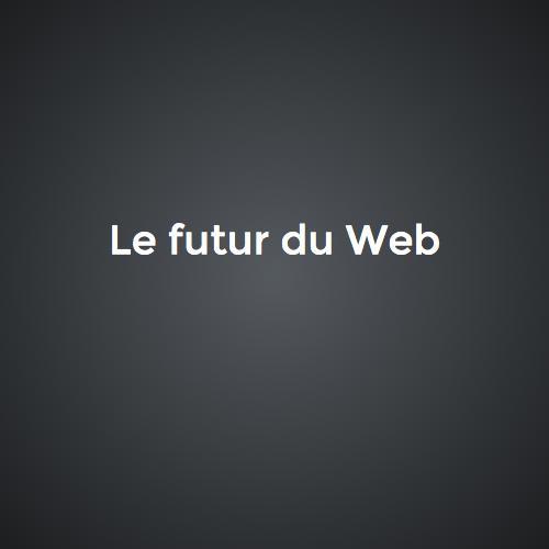 Le futur du Web