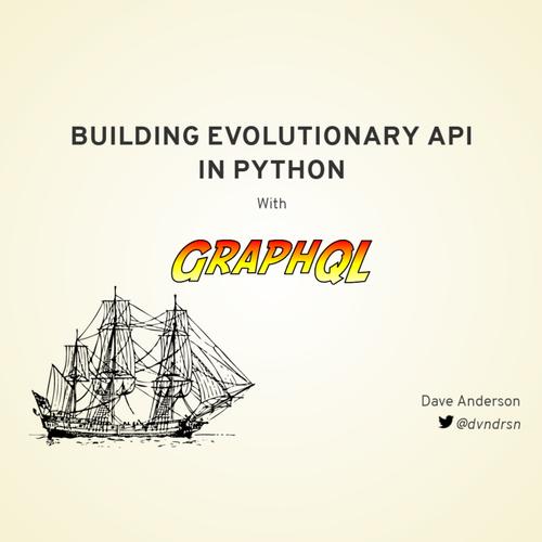 Building Evolutionary API with GraphQL and Python