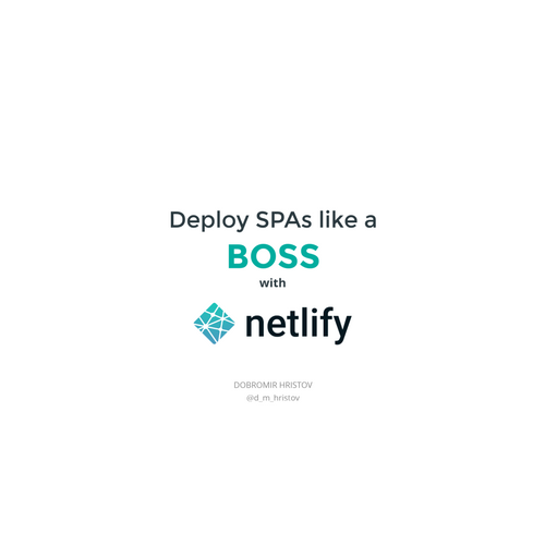Deploy SPAs like a boss with Netlify