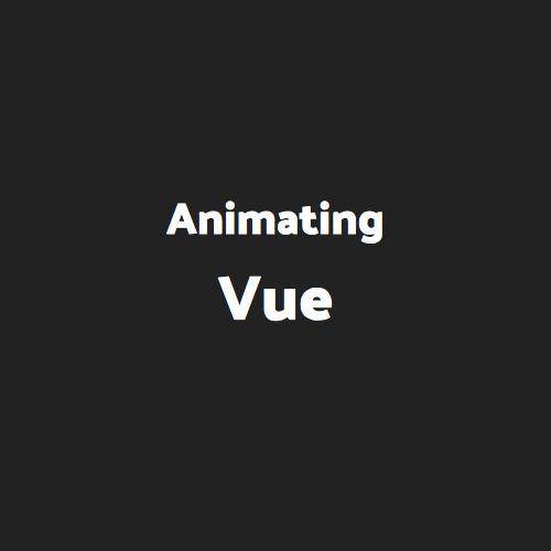 Animating Vue