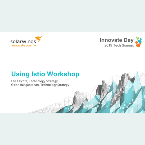 Innovate Day 2019: Using Istio Workshop
