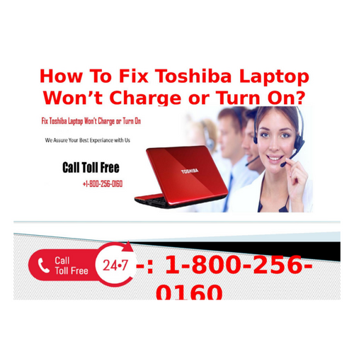 1-800-256-0160 Fix Toshiba Laptop Won't Charge Or Turn On