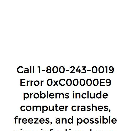 1(800)243-0019 How To Fix Windows XP Error 0xC00000E9
