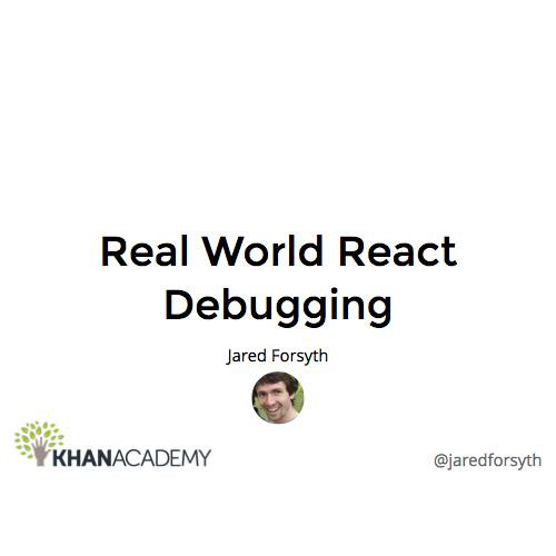 real-world-react-debugging/old-slides html at master