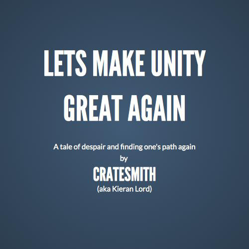 Lets Make Unity Great Again