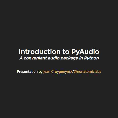 Introduction to PyAudio: Slides