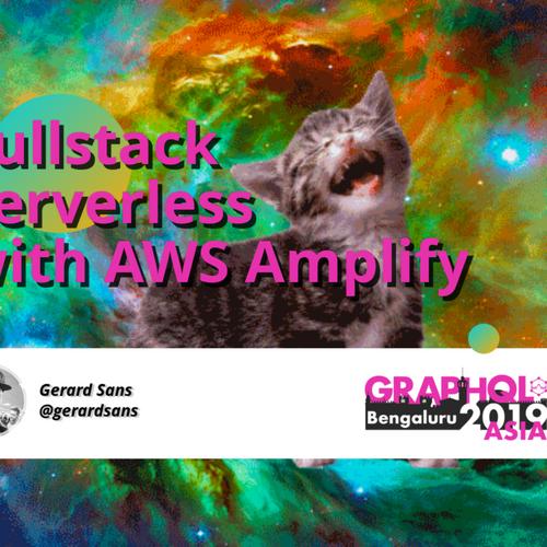 slides.com - Fullstack Serverless with AWS Amplify