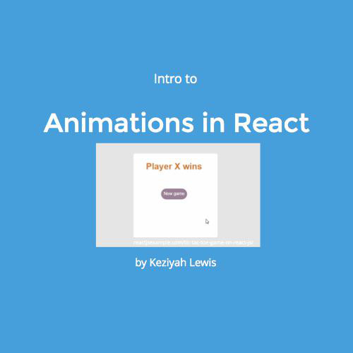 Tech Talk: Intro to Animations in React